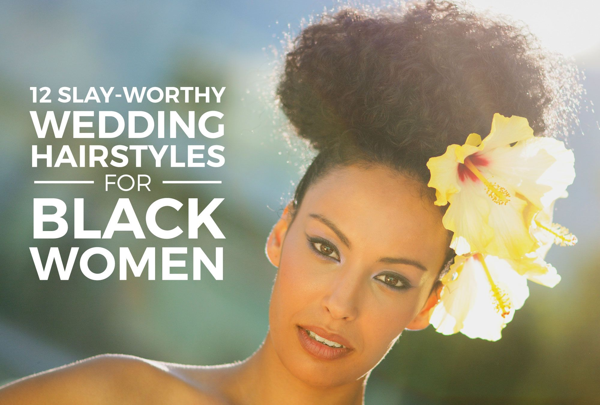 12 Slay-Worthy Wedding Hairstyles For Black Women
