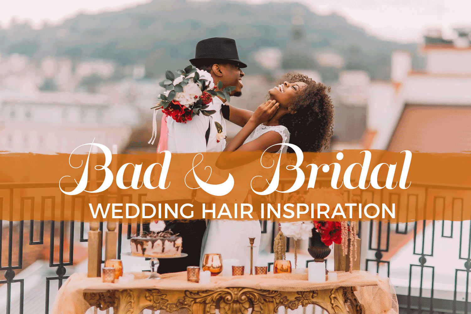 Bad And Bridal: 10 Sexy Hairstyles For Your Spring Wedding