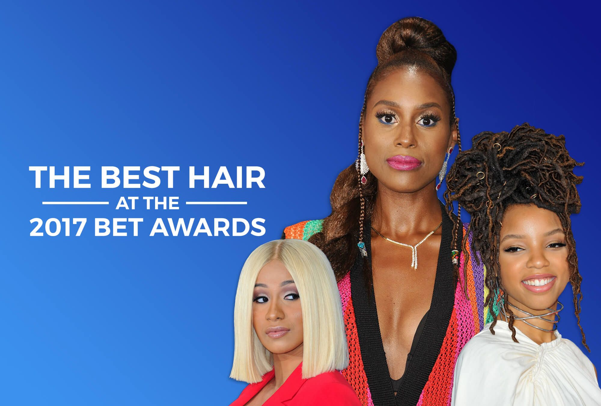 Our Favorite Hair Looks At The 2017 BET Awards