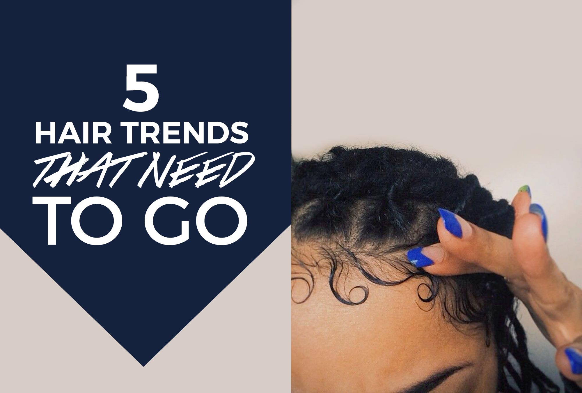 5 Hairstyle Trends To Let Go In 2017