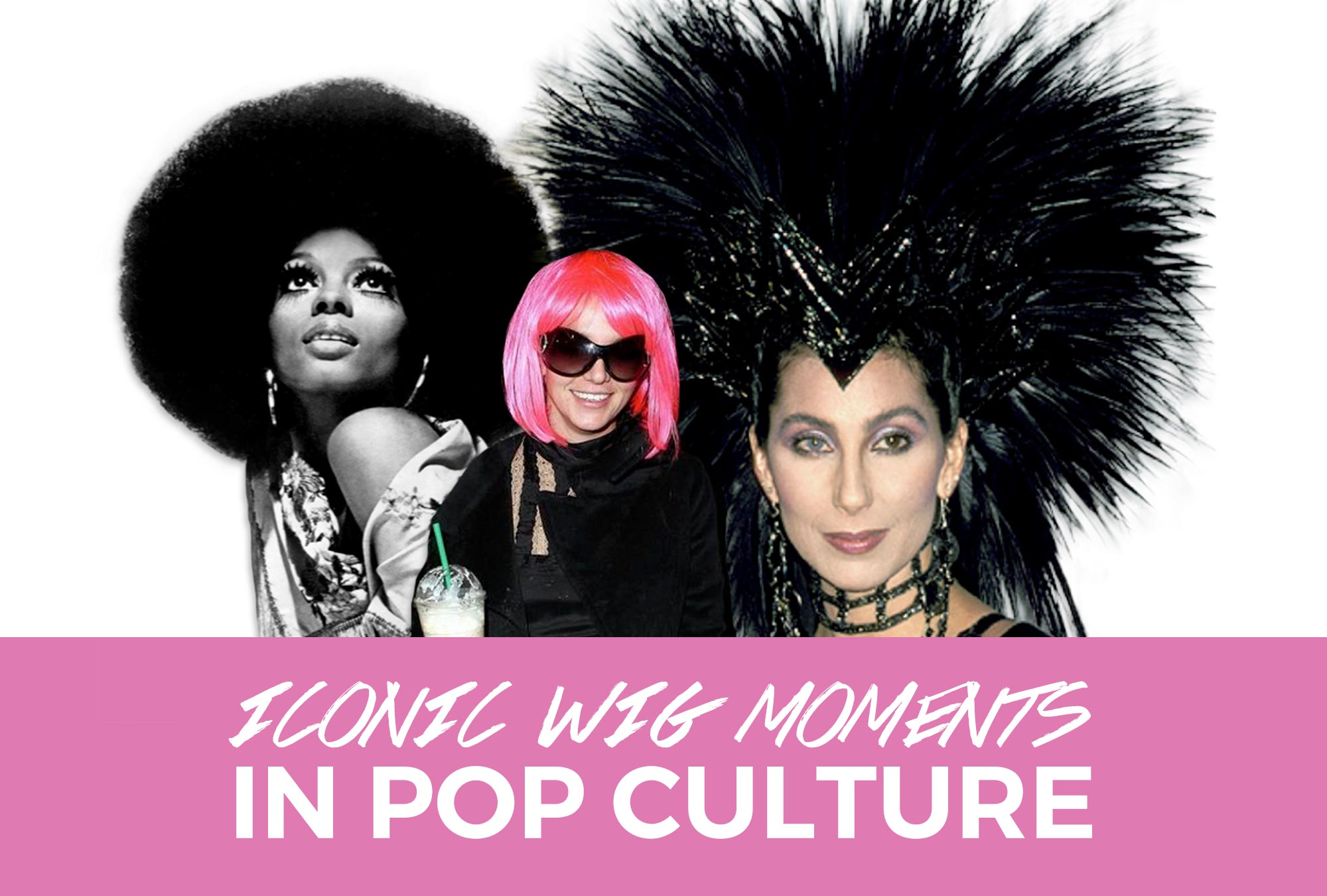 7 Iconic Wig Moments in Pop Culture