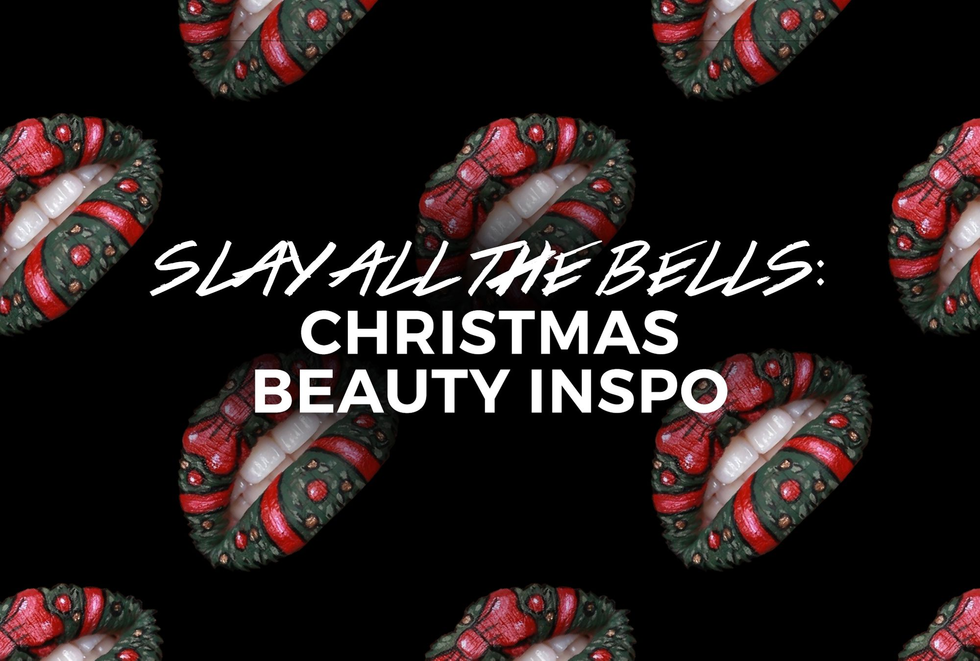 #SlayBellsRing: 6 Bold Beauty Looks For The Holidays