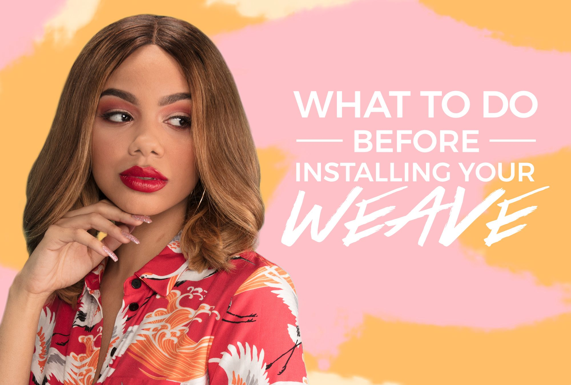 Don't Install Your Weave Without Doing These 3 Things