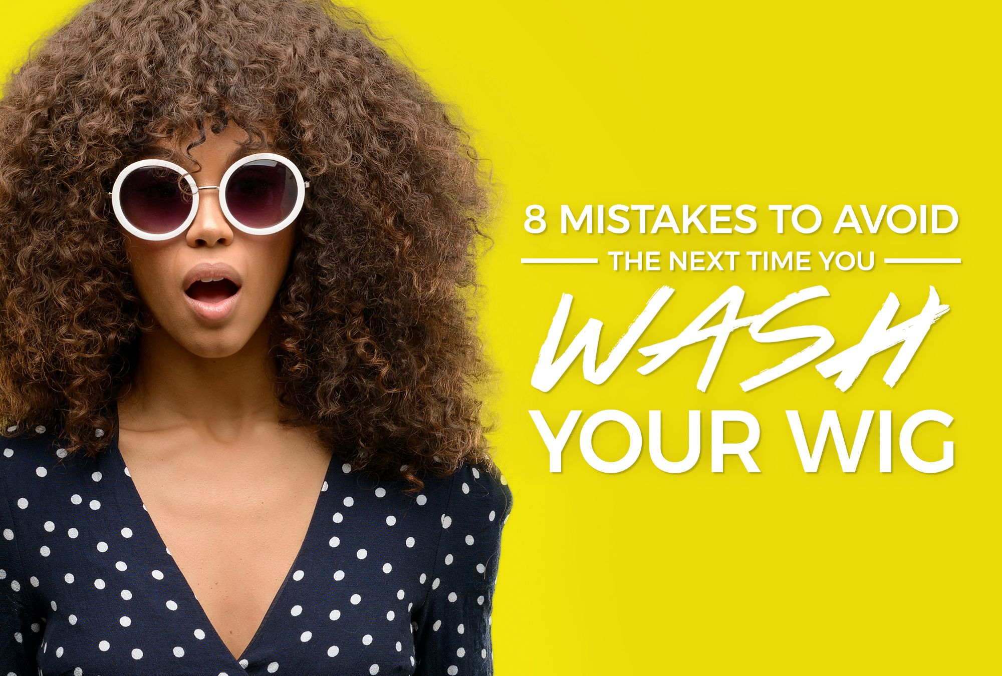 8 Mistakes To Avoid The Next Time You Wash Your Wig
