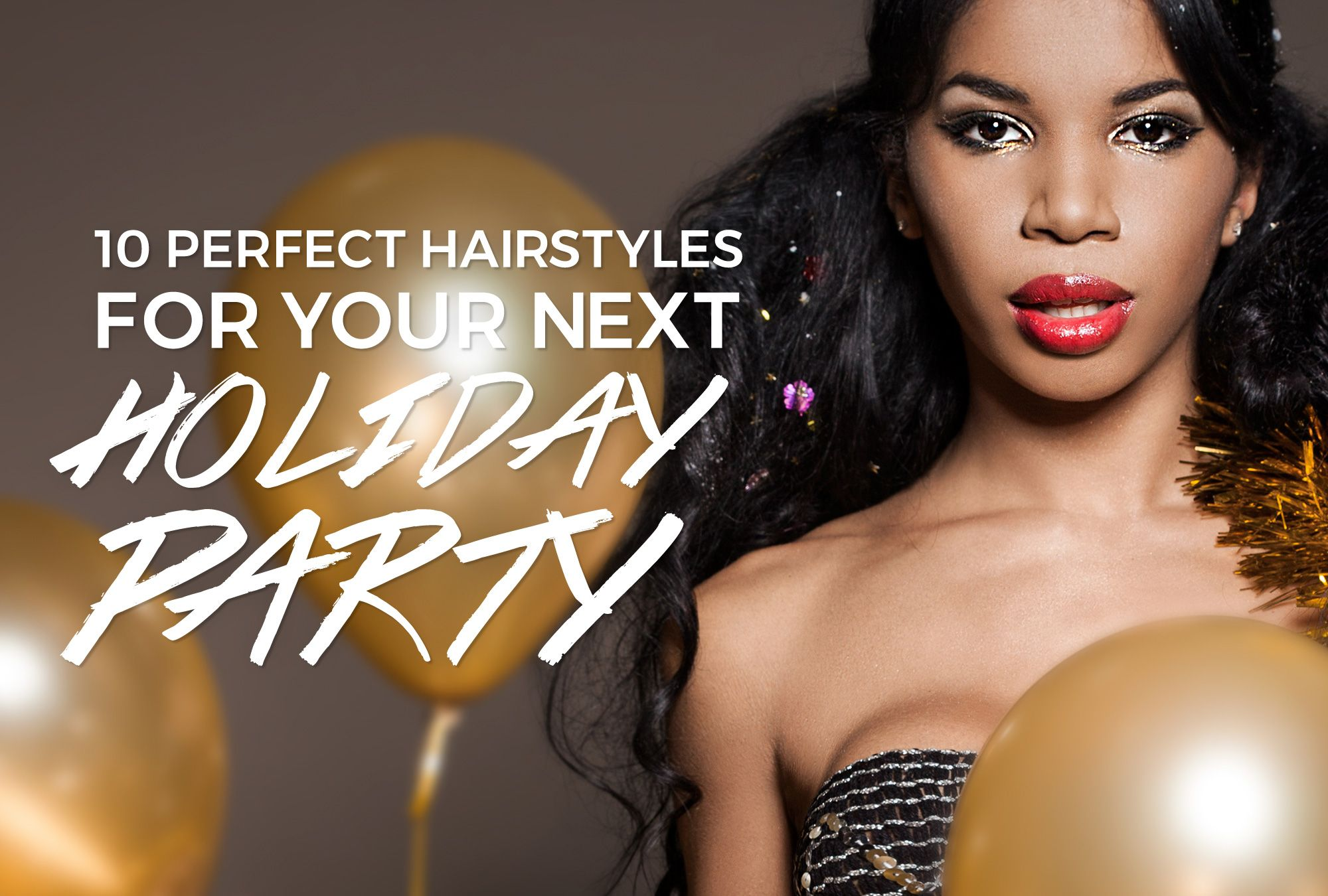 10 Perfect Hairstyles For Your Next Holiday Party
