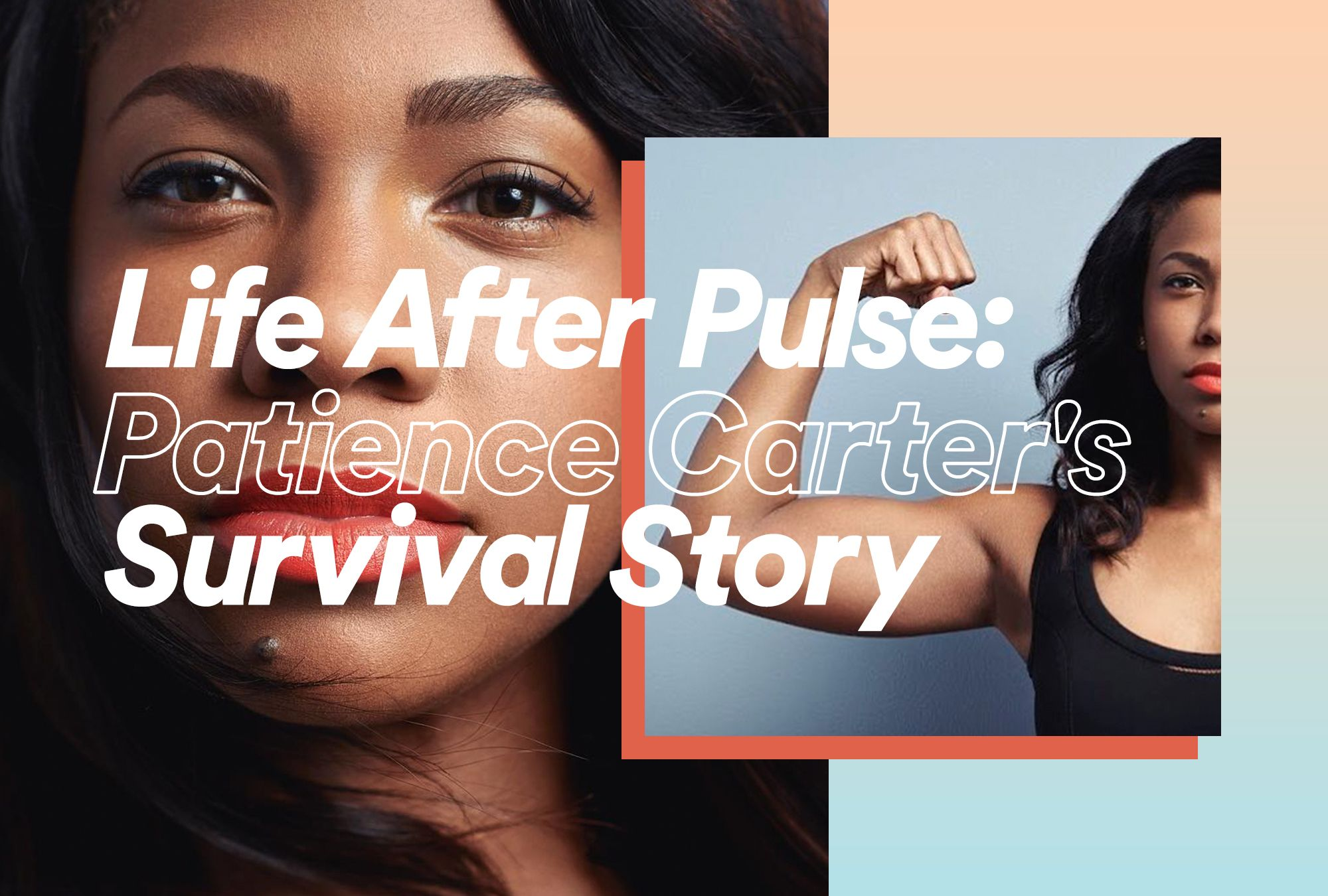 Life After Pulse: Patience Carter's Survival Story