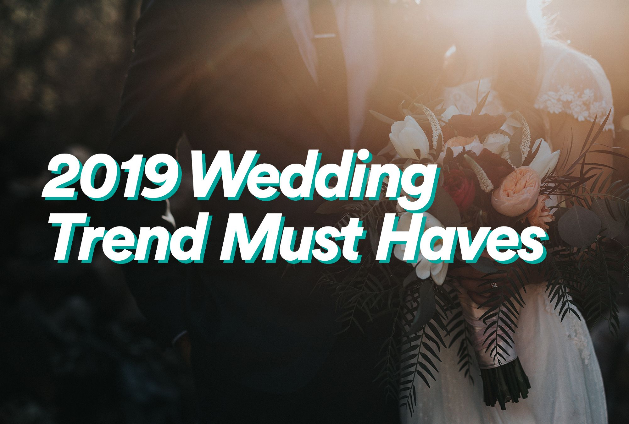 2019 Wedding Trend Must Haves