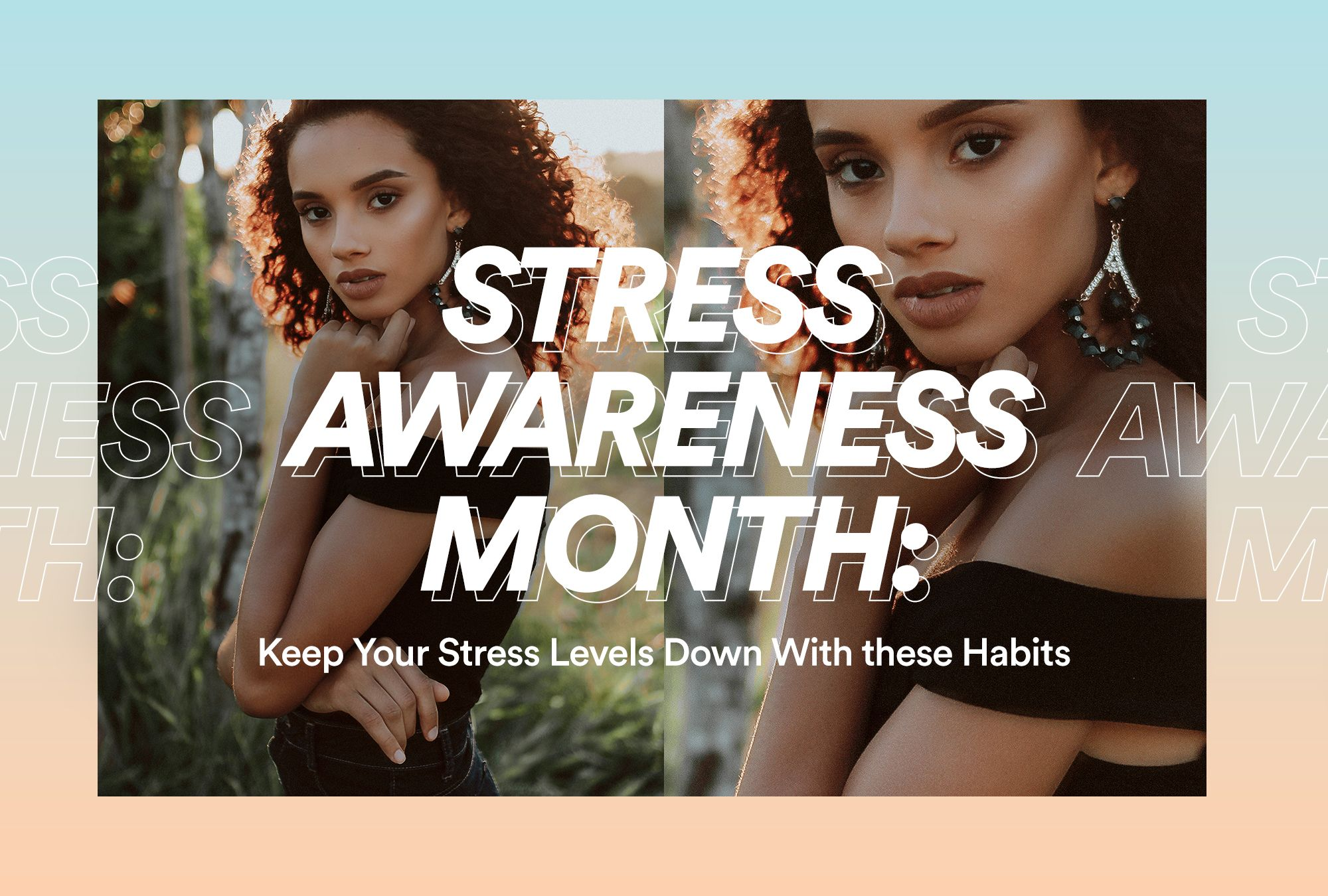 Stress Awareness Month: Keep Your Stress Levels Down With these Habits