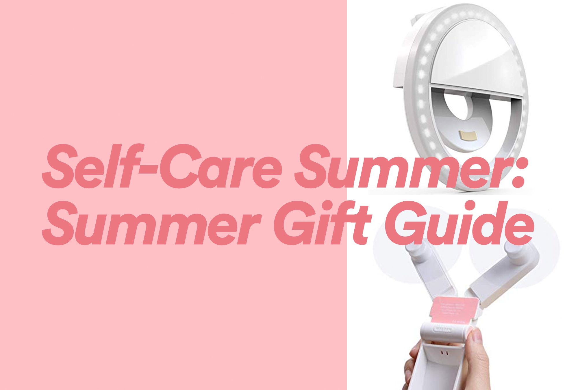 Self-Care Summer: Summer Gift Guide