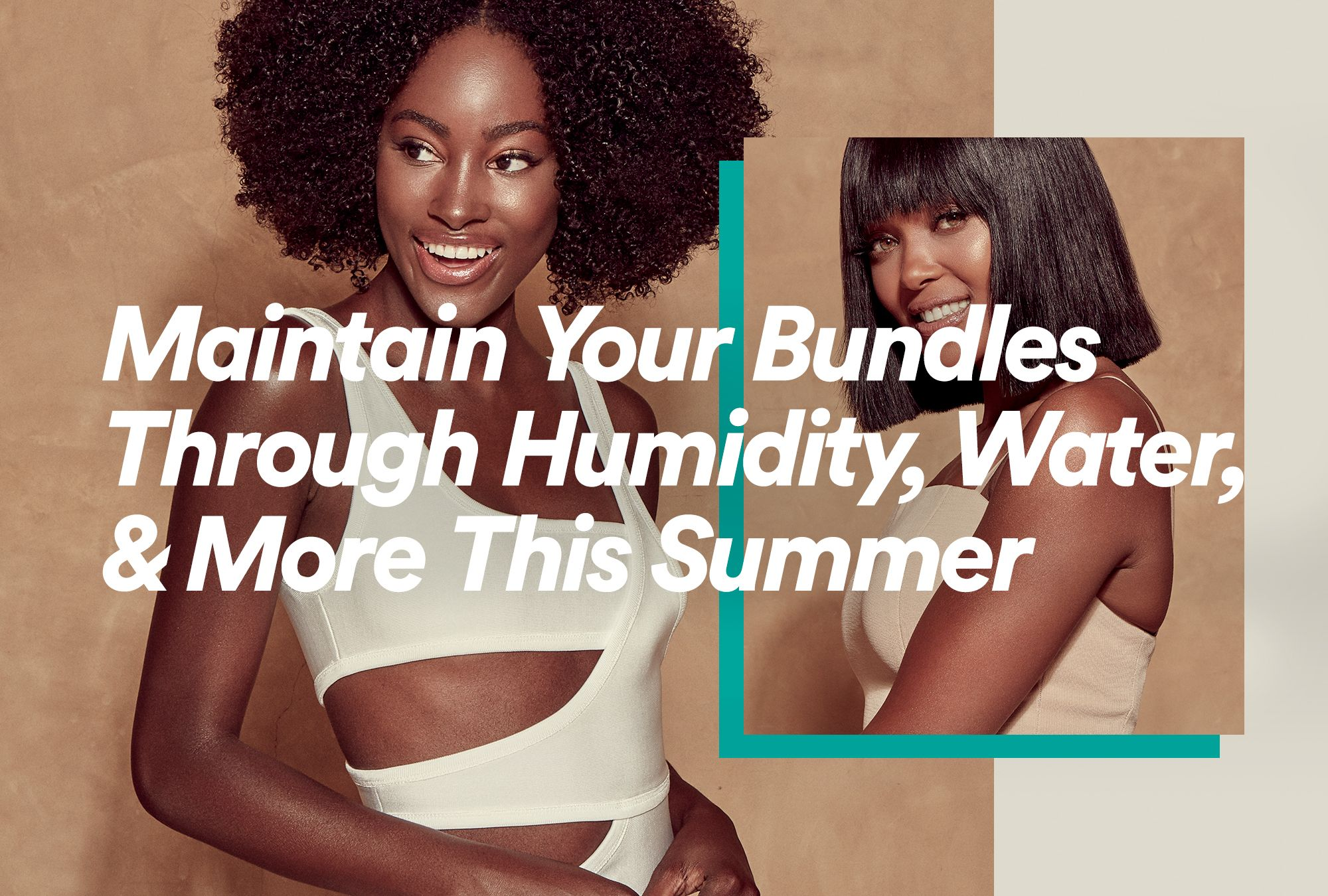 Maintain Your Bundles Through Humidity, Water, & More This Summer