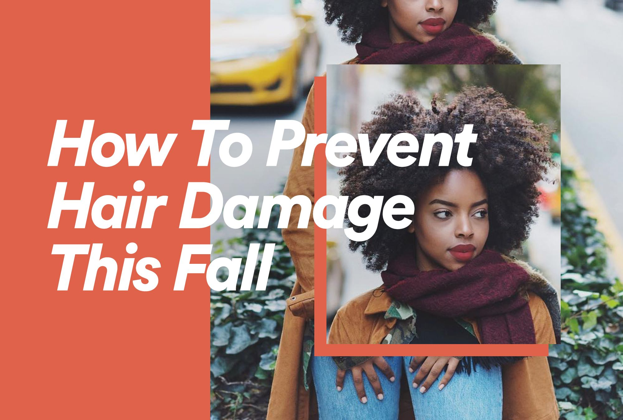 Quick Tips For Preventing Hair Damage This Fall
