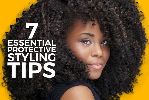 7 Must-Know Tips For Your Next Protective Style
