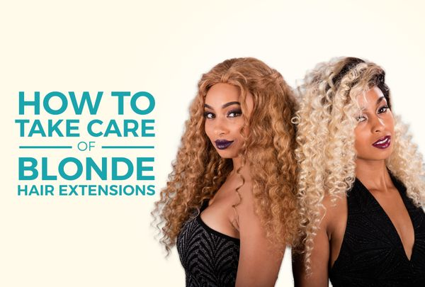How To Care For Blonde Virgin Hair Extensions