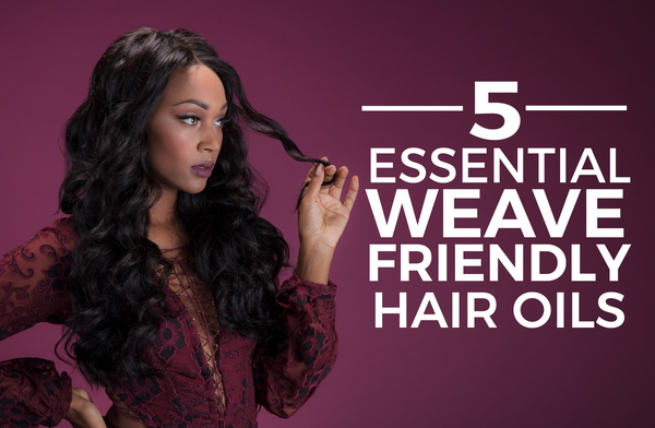 5 Weave-Friendly Hair Oils To Boost Your Hair Health