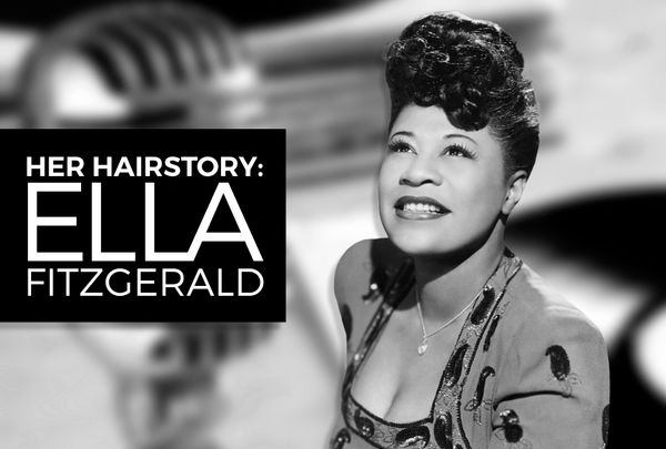 Her Hairstory: Ella Fitzgerald (1917-1996)