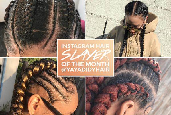 Instagram #Hairslayer of the Month: The Cornrow Queen (@YayaDidMyHair)
