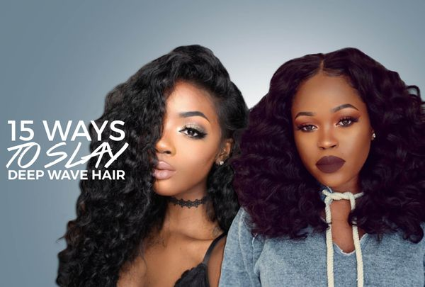 15 Ways To Slay Mayvenn Deep Wave Hair