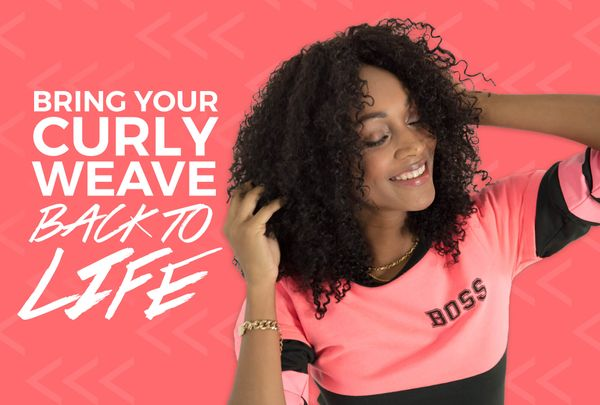 Curls 101: How To Bring Your Curly Weave Back To Life