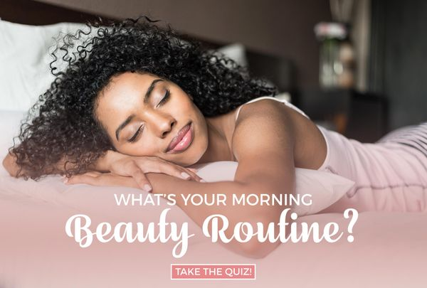 QUIZ: Tell Us Your Morning Routine And We'll Give You A Hairstyle To Rock