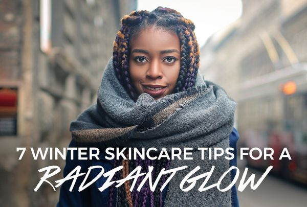 7 Winter Skincare Tips To Stay Glowed Up In The Cold
