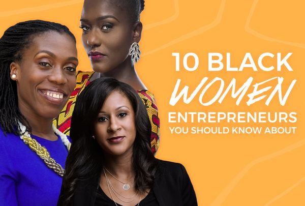 10 Black Women Entrepreneurs You Should Know About