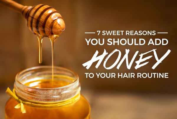 7 Sweet Reasons You Should Add Honey To Your Hair Routine