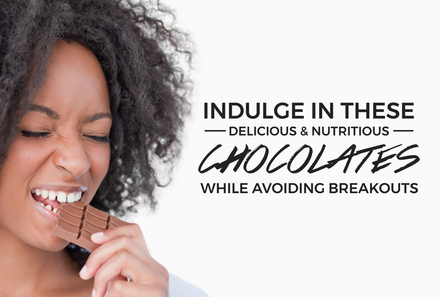 Indulge In These Delicious & Nutritious Chocolates While Avoiding Breakouts for #NationalChocolateDay