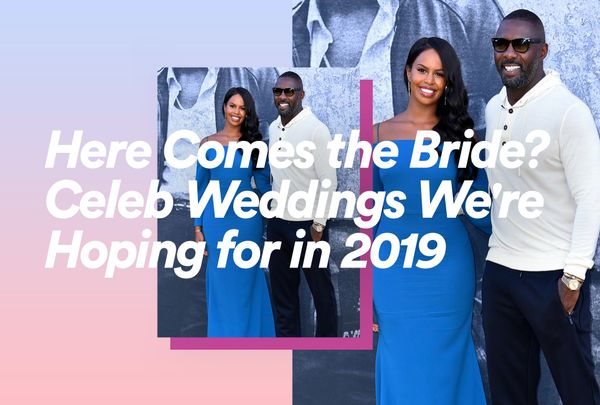 Here Comes the Bride? Celeb Weddings We're Hoping for in 2019