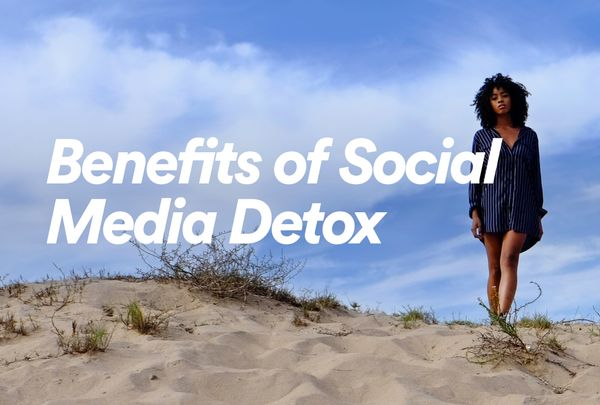 Benefits of Social Media Detox