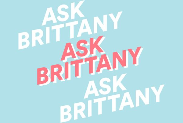 Ask Brittany: Tips For Your Favorite Textures