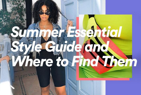 Summer Essential Style Guide and Where to Find Them