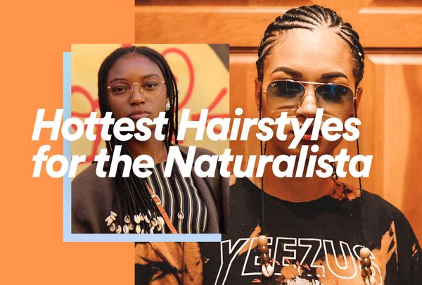 Hottest Hairstyles for the Naturalista