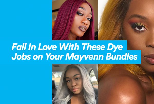 Fall In Love With These Dye Jobs on Your Mayvenn Bundles